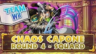 [OPTC Coliseum] Capone Chaos - ROUND 4 - Squard - Team Whitebeard WB