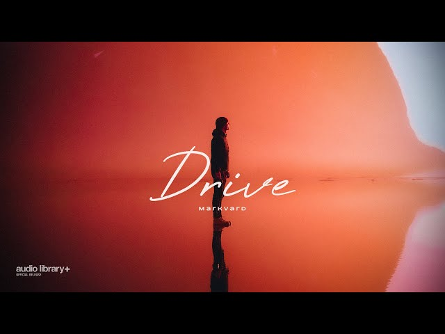 Drive - Markvard [Audio Library Release] · Free Copyright-safe Music