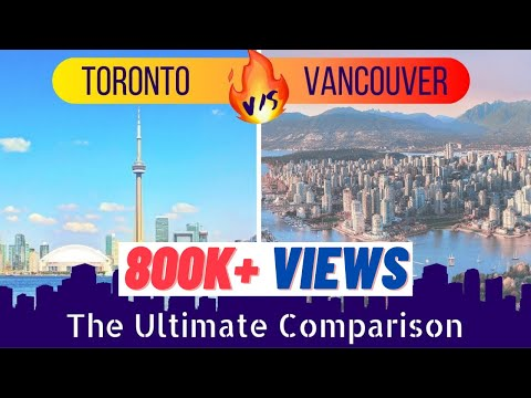 TORONTO V/s VANCOUVER Which City Is Better To Live?
