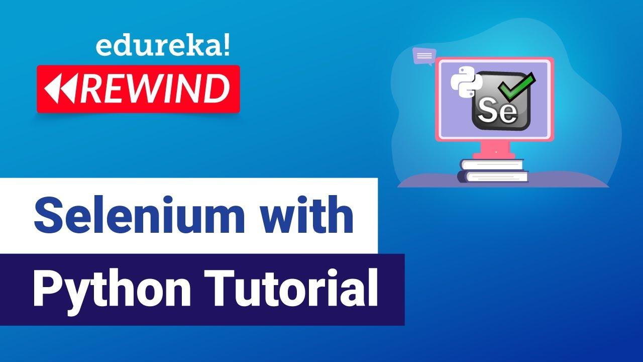 Download Selenium Python Tutorial | Python Selenium | Selenium Training | Edureka Rewind-1
