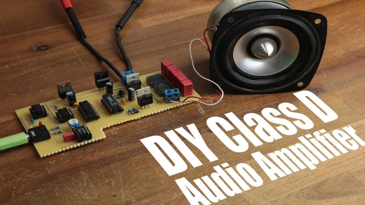 DIY Class D Audio Amplifier - YouTube