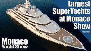 Largest SuperYachts at Monaco Yacht Show 2019