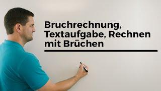 Bruchrechnung, Textaufgabe, Rechnen mit Brüchen, Mathe by Daniel Jung, Erklärvideo