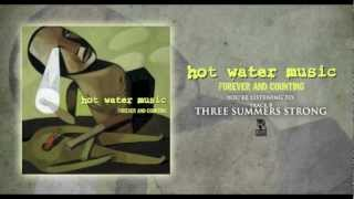 Hot Water Music - Three Summers Strong  (Originally released in 1997)