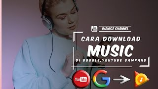 Download CARA DOWNLOAD LAGU DARI GOOGLE YOUTUBE KE PLAY MUSIK