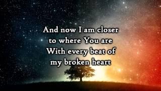Hawk Nelson - Every beat of my broken heart - Lyrics