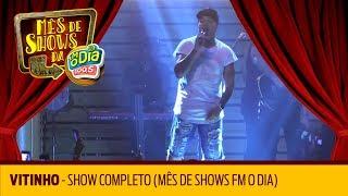Baixar Vitinho - Show completo (Mês de Shows FM O Dia)