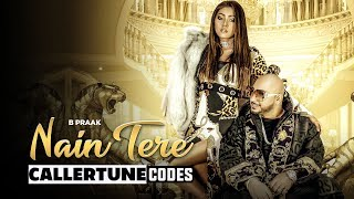 Nain Tere (CRBT Codes) | B Praak | Jaani | Muzical Doctorz | Latest Punjabi Songs 2019