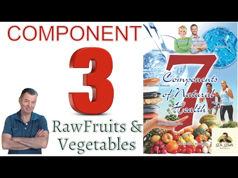 Component 3: Raw Foods  - 7 Component Health Protocol