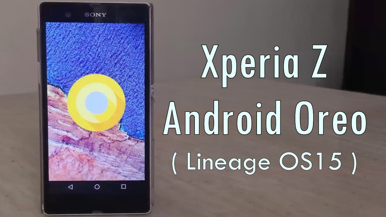 Xperia Z Android 8 0 (Lineage OS 15) - First Look !!