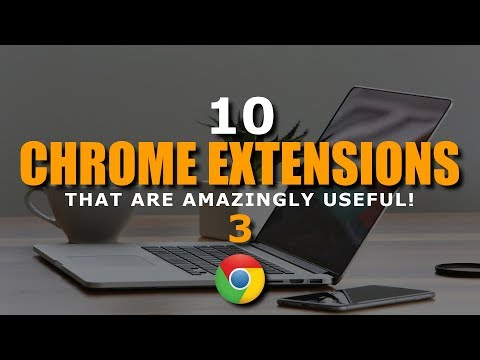10 Chrome Extensions That Are Amazingly Useful! (August 2017)