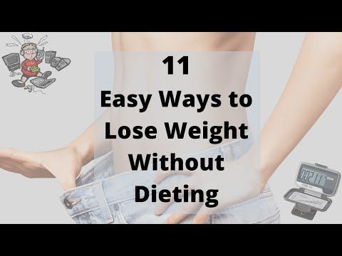 11 Easy Ways to Lose Weight without Dieting & Exercise I How to Lose Weight without Dieting