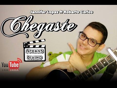 CHEGASTE - Jennifer Lopez Feat. Roberto Carlos (COVER)