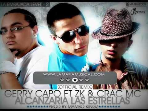 gerry capo  zk & crac mc    alcanzaria las estrellas   remix    la embajada level 2