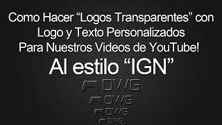 """Cómo Hacer """"Logos Transparentes"""" Para Nuestros Vídeos"""