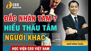 Hiểu Người - Hiểu Mình - Hiểu Chúng Sinh | Nghệ Thuật Rèn Quân| Business Two | Học Viện CEO Việt nam
