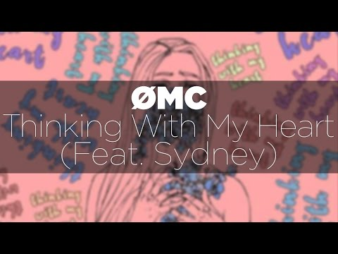 [Electronic Pop] ØMC - Thinking With My Heart (Feat. Sydney) [Free Download]