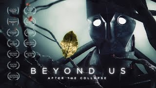 BEYOND US - After The Collapse - Sci-fi Animated Short Film 2019