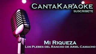 Los Plebes del Rancho de Ariel Camacho - Mi Riqueza - Karaoke