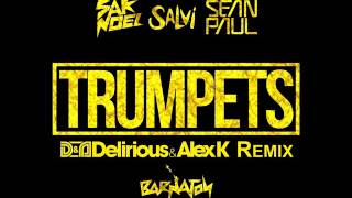 Sak Noel & Salvi ft. Sean Paul - Trumpets (Delirious & Alex K Mix)