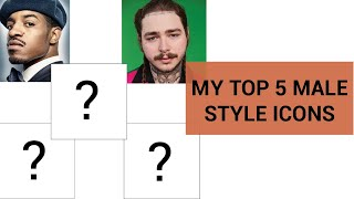 Top 5 Celebrity Male Style Icons - Part 1