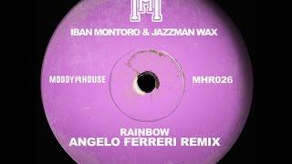 Iban Montoro, Jazzman Wax - Rainbow (Angelo Ferreri Remix)