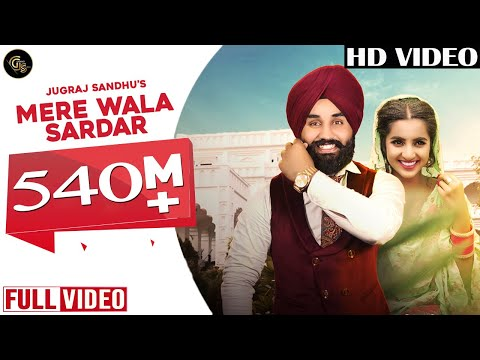Mere Wala Sardar Full Song   Jugraj Sandhu  Latest Punjabi Song  New Punjabi Songs 2018