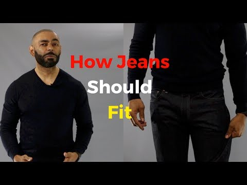 How Jeans Should Fit ( Men's Denim Guide )