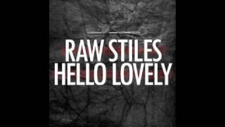 Raw Stiles- Just For Two