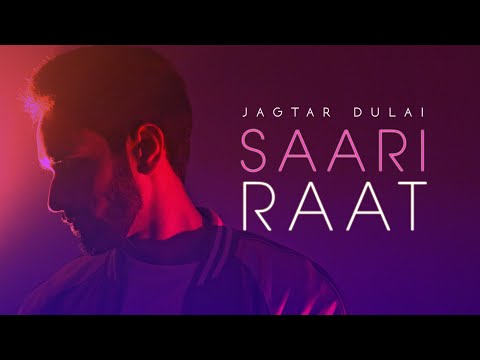 Jagtar Dulai | Saari Raat | Full Video | VIP Records | Latest Punjabi Song