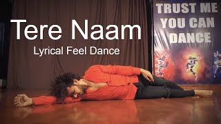 Tere Naam Dance Performance | Lyrical Feel  | Vicky Patel Choreography