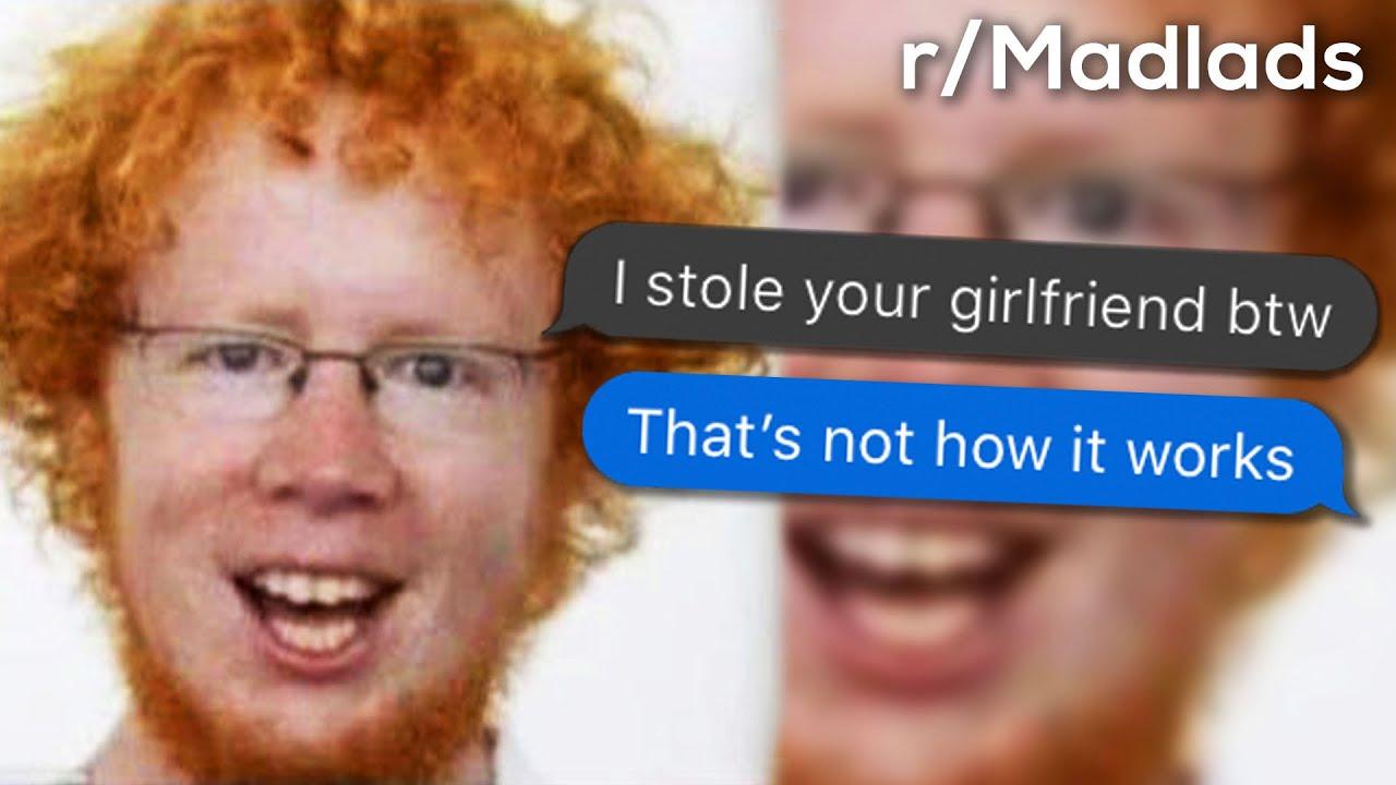 r/Madlads | I STOLE YOUR GF