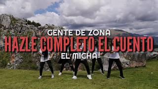 Hazle completo el cuento - Gente de Zona Ft El Micha | Coreografía