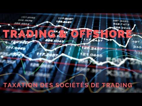 OFFSERIE #-3 : TRADING et société OFFSHORE