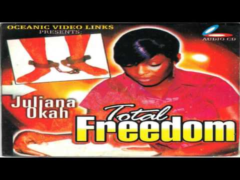Juliana Okah - Total Freedom