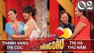 MẸ CHỒNG - NÀNG DÂU   Tập 2 FULL   Thanh Vang – Thị Cúc   Thị Hà – Thu Năm   250317
