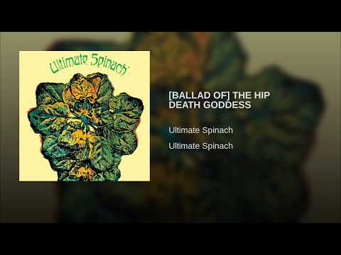Ultimate Spinach - (Ballad of) The Hip Death Goddess