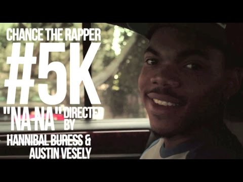 Hannibal Buress  CHANCE THE RAPPER  NaNa I $5K Music s