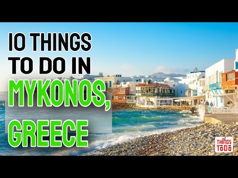 10 Things To Do in Mykonos, Greece during your Vacation!