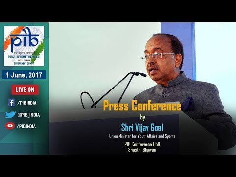 Press Conference by Union Minister Vijay Goel on Key Initiatives of Department of Sports