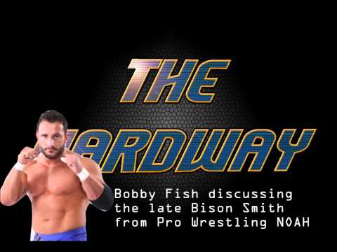 Bobby Fish Talks About the Late Bison Smith From Pro Wrestling NOAH