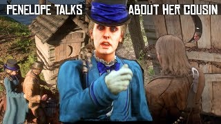 What Penelope Has To Say About The Girl In The Outhouse (Her Cousin)  Red Dead Redemption 2