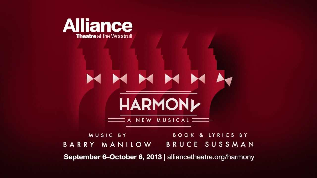 Harmony - A New Musical | Alliance Theatre | September 6--October 6, 2013