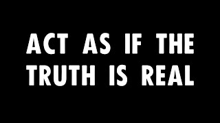 Act as if the Truth is Real - Extinction Rebellion