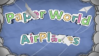 Paper World Airplanes