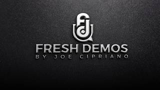 Fresh Demos - Joe Cipriano produces Jason Watt - LA Digital May 2018