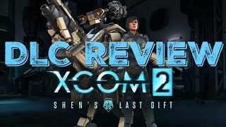 xCOM 2 Shen's Last Gift DLC Review