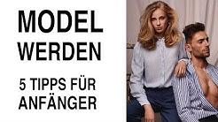 Model werden & Modeln ● 5 Tipps für Anfänger Models - Modelkarriere starten!
