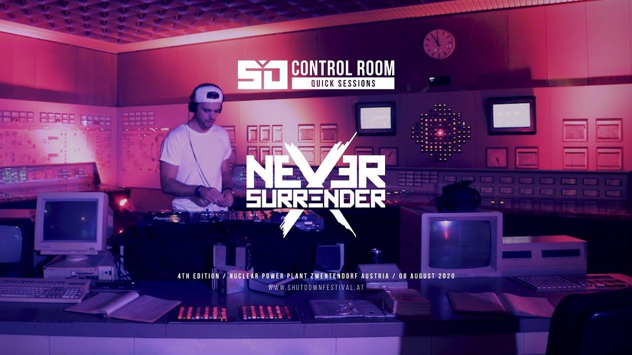 Shutdown Festival - Control Room Quick Session – NEVER SURRENDER