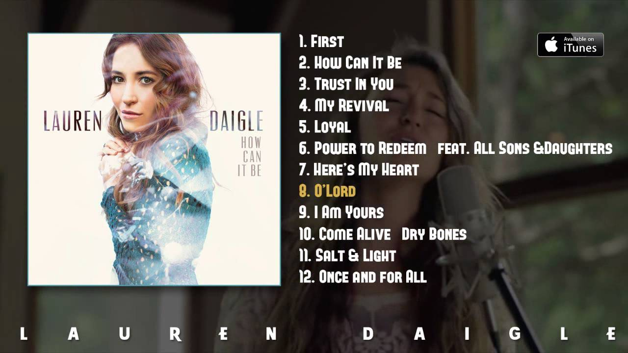 Lauren daigle how can it be album preview youtube